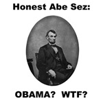 Honest Abe Lincoln sez Obama? WTF?