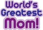 WORLD'S GREATEST MOM!