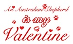 Australian Shepherd is my valentines