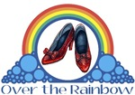 Ruby Red Slippers and Over the Rainbow from the Wonderful Wizard of Oz with the quote: Over the Rainbow