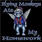 The impish Flying Monkeys under control of the Wicked Witch of the West are the reason why your Homework is not ready.   Flying Monkeys ate my Homework.