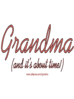 GRANDMA (AND IT'S ABOUT TIME!)