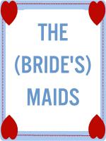 THE MAIDS (BRIDESMAIDS)