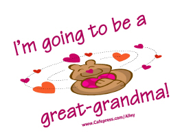 I'M GOING TO BE A GREAT GRANDMA