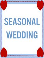 SEASONAL WEDDING