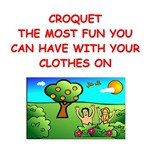 a funny croquet joke on gifts and t-shirts.