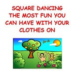 a funny square dancing joke on gifts and t-shirts.