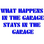 What Happens in The Garage T-shirts and Gifts