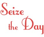Seize the Day Inspirational Saying