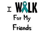 I Walk For My Friends T-shirt