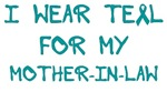 I Wear Teal For My Mother-in-law Shirts