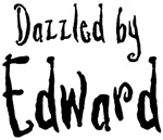 Dazzled by Edward T Shirt
