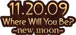 11.20.09 New Moon Where Will You Be? Shirt