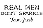 Real Men Don't Sparkle Team Jacob Shirt