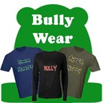 Bully Wear: Funny Bullying Bully T-Shirts & Gifts