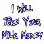 Milk Money Bully T-shirts & Gifts