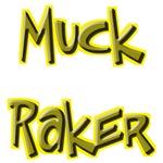 Muck Raker