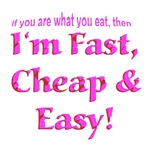 If you are what you eat then I'm fast cheap & easy