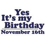November 16th Birthday T-Shirts & Gifts