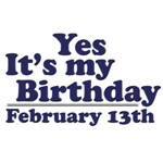 February 13th Birthday T-Shirts & Gifts