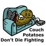 Couch Potatoes Don't Die Fighting T-Shirts