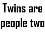 Twins Are People Two