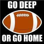 Go Deep Or Go Home