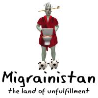 Migrainistan, the land of unfulfillment