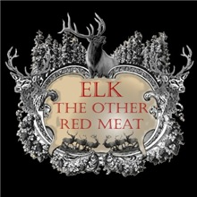 Elk the other red meat and the best