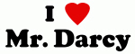 I Love Mr. Darcy