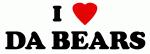 I Love DA BEARS