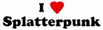 I Love Splatterpunk