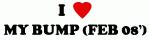 I Love MY BUMP (FEB 08')