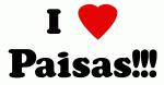 I Love Paisas!!!