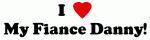 I Love My Fiance Danny!