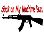 Suck on My Machine Gun