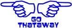 GO THATAWAY