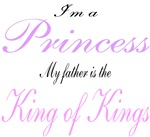 I'm a Princess, my father is the King of Kings!