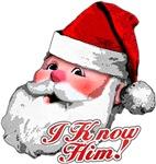 Santa - I KNOW HIM!