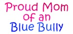 Proud Mom of a Blue Bully