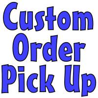 Custom Order Pick Up