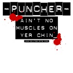 Puncher: Ain't No Muslces on Yer Chin shirts