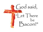 Let there be bacon!