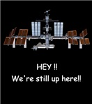 ISS - HEY! WE'RE STILL UP HERE!