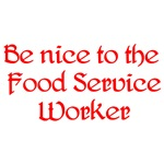 Be Nice To The Food Service Worker