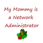 My Mommy is a Network Administrator