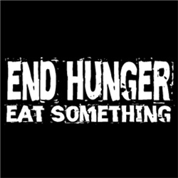 END HUNGER Eat Something