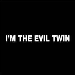 I'm The Evil Twin