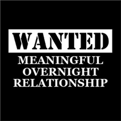 WANTED: Meaningful Overnight Relationship