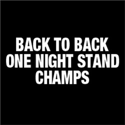 Back to Back One Night Stand Champs